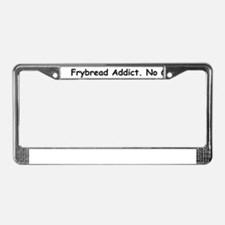 Frybread Addict License Plate Frame