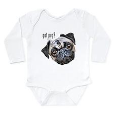 Got Pug? Long Sleeve Infant Bodysuit