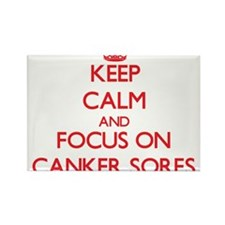 Keep Calm and focus on Canker Sores Magnets