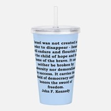 john f kennedy quote Acrylic Double-wall Tumbler