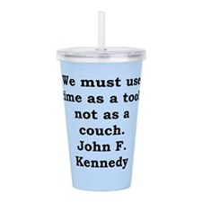 john f kennedy quote Acrylic Double-wall Tumbler