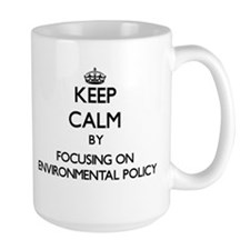 Keep calm by focusing on Environmental Policy Mugs