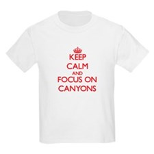 Keep Calm and focus on Canyons T-Shirt