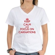 Keep Calm and focus on Carnations T-Shirt