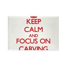 Keep Calm and focus on Carving Magnets