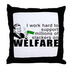 I Work Hard Throw Pillow