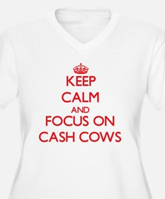 Keep Calm and focus on Cash Cows Plus Size T-Shirt