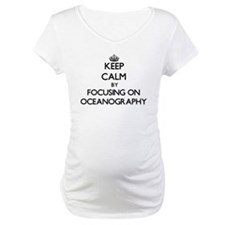 Keep calm by focusing on Oceanography Shirt