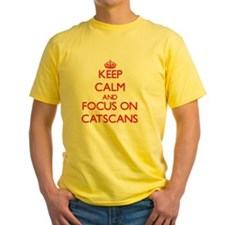 Keep Calm and focus on Catscans T-Shirt