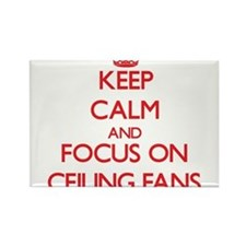 Keep Calm and focus on Ceiling Fans Magnets