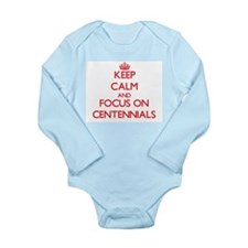 Keep Calm and focus on Centennials Body Suit