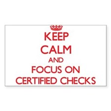 Keep Calm and focus on Certified Checks Decal