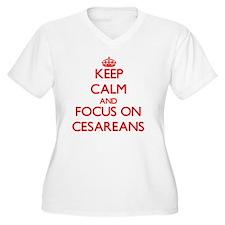 Keep Calm and focus on Cesareans Plus Size T-Shirt