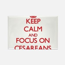 Keep Calm and focus on Cesareans Magnets