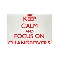 Keep Calm and focus on Changeovers Magnets