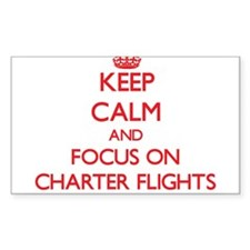 Keep Calm and focus on Charter Flights Decal