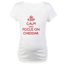 Keep Calm and focus on Cheddar Shirt