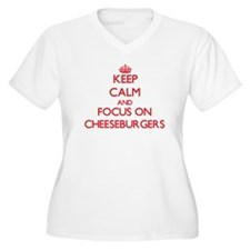 Keep Calm and focus on Cheeseburgers Plus Size T-S