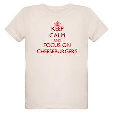 Keep Calm and focus on Cheeseburgers T-Shirt