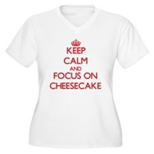 Keep Calm and focus on Cheesecake Plus Size T-Shir