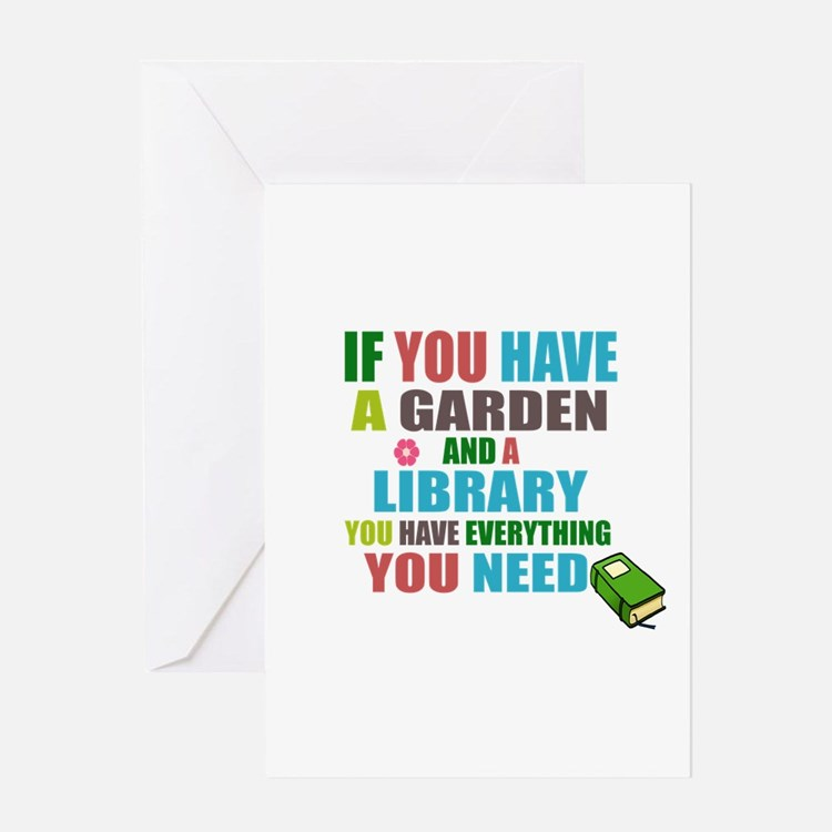 If you have a garden and a Library Greeting Cards