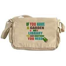 If you have a garden and a Library Messenger Bag