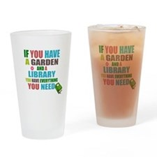 If you have a garden and a Library Drinking Glass