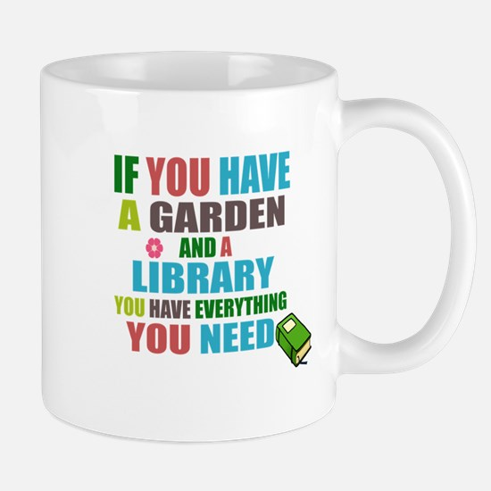 If you have a garden and a Library Mugs