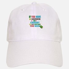 If you have a garden and a Library Gorra beisbol