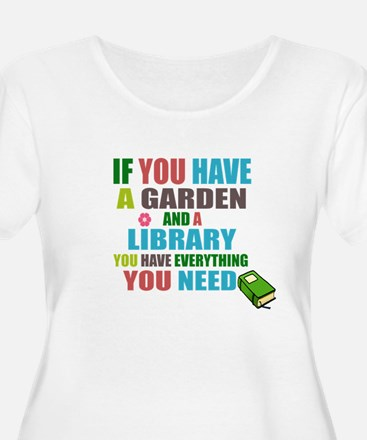If you have a garden and a Library Plus Size T-Shi