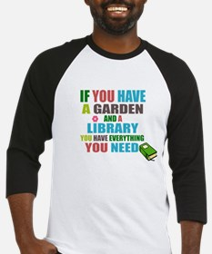 If you have a garden and a Library Baseball Jersey