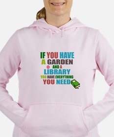 If you have a garden and a Library Women's Hooded
