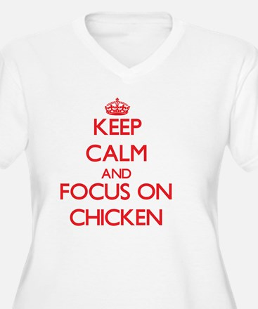 Keep Calm and focus on Chicken Plus Size T-Shirt