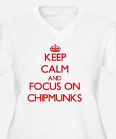 Keep Calm and focus on Chipmunks Plus Size T-Shirt