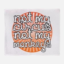 Not My Circus Throw Blanket