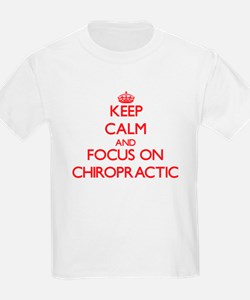 Keep Calm and focus on Chiropractic T-Shirt