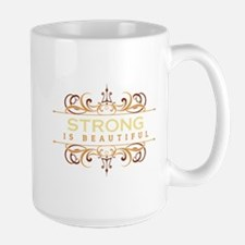Strong is Beautiful Mug