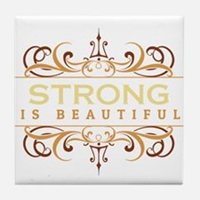 Strong is Beautiful Tile Coaster