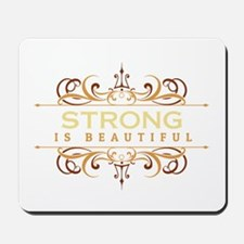 Strong is Beautiful Mousepad