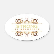 Strong is Beautiful Oval Car Magnet
