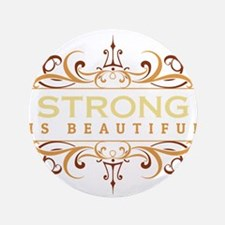 """Strong is Beautiful 3.5"""" Button"""