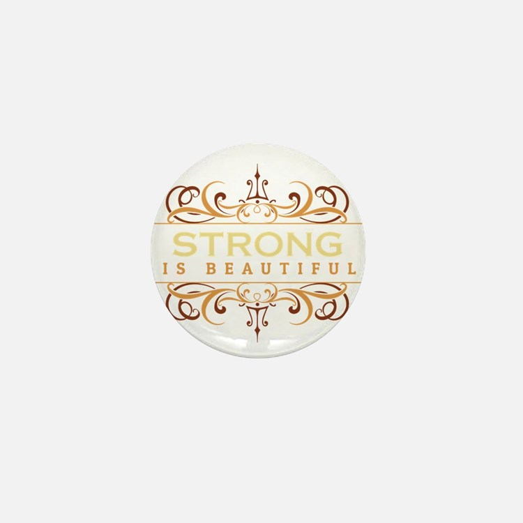 Strong is Beautiful Mini Button