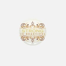 Strong is Beautiful Mini Button (100 pack)