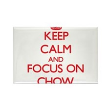 Keep Calm and focus on Chow Magnets