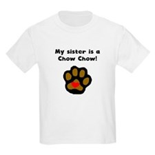 My Sister Is A Chow Chow T-Shirt