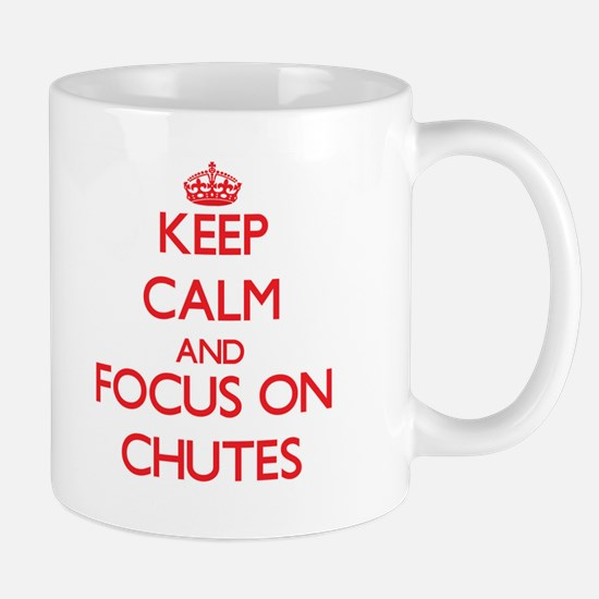 Keep Calm and focus on Chutes Mugs