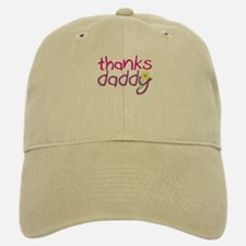 thanks daddy Baseball Baseball Cap