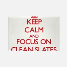 Keep Calm and focus on Clean Slates Magnets