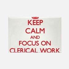 Keep Calm and focus on Clerical Work Magnets