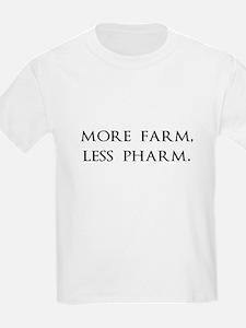More Farm, Less Pharm T-Shirt